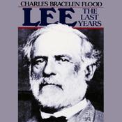 Lee: The Last Years (Unabridged) audiobook download