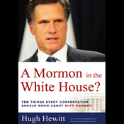 A Mormon in the White House?: 10 Things Every American Should Know about Mitt Romney (Unabridged) audiobook download