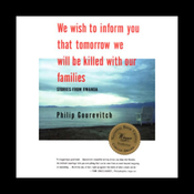 We Wish to Inform You That Tomorrow We Will Be Killed with Our Families: Stories from Rwanda (Unabridged) audiobook download