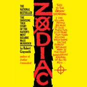Zodiac: The Shocking True Story of the Nation's Most Bizarre Mass Murderer (Unabridged) audiobook download