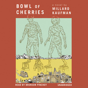 Bowl of Cherries: A Novel (Unabridged) audiobook download