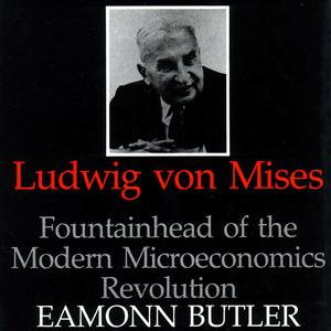 Ludwig-von-mises-fountainhead-of-the-modern-microeconomics-revolution-unabridged-audiobook