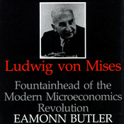 Ludwig Von Mises: Fountainhead of the Modern Microeconomics Revolution (Unabridged) audiobook download