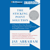 The Sticking Point Solution: 9 Ways to Move Your Business from Stagnation to Stunning Growth (Unabridged) audiobook download