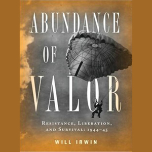 Abundance-of-valor-resistance-survival-and-liberation-1944-45-unabridged-audiobook