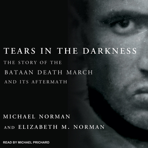 Tears-in-the-darkness-the-story-of-the-bataan-death-march-and-its-aftermath-unabridged-audiobook