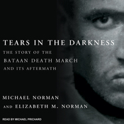 Tears in the Darkness: The Story of the Bataan Death March and Its Aftermath (Unabridged) audiobook download