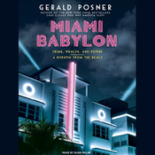 Miami Babylon: Crime, Wealth, and Power - A Dispatch from the Beach (Unabridged) audiobook download