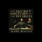 The Secret History of the World: As Laid Down by the Secret Societies (Unabridged) audiobook download