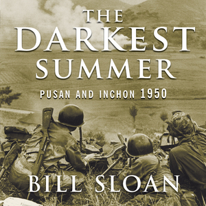 The-darkest-summer-pusan-and-inchon-1950-the-battles-that-saved-south-korea-and-the-marines-from-extinction-unabridged-audiobook