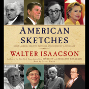 American Sketches: Great Leaders, Creative Thinkers, and Heroes of a Hurricane (Unabridged) audiobook download
