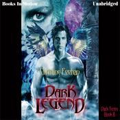Dark Legend: Dark Series, Book 8 (Unabridged) audiobook download