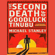 The Second Death of Goodluck Tinubu: A Detective Kubu Mystery (Unabridged) audiobook download