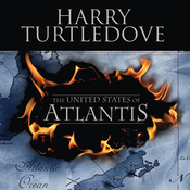 The United States of Atlantis: A Novel of Alternate History (Unabridged) audiobook download