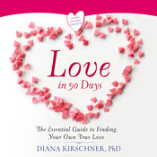 Love in 90 Days: The Essential Guide to Finding Your Own True Love (Unabridged) audiobook download