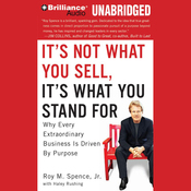 It's Not What You Sell, It's What You Stand For: Why Every Extraordinary Business is Driven by Purpose (Unabridged) audiobook download