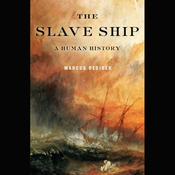 The Slave Ship: A Human History (Unabridged) audiobook download
