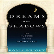 Dreams and Shadows: The Future of the Middle East (Unabridged) audiobook download