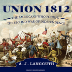 Union-1812-the-americans-who-fought-the-second-war-of-independence-unabridged-audiobook