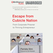Escape from Cubicle Nation: From Corporate Prisoner to Thriving Entrepreneur (Unabridged) audiobook download