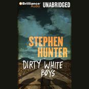 Dirty White Boys (Unabridged) audiobook download