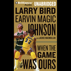 When-the-game-was-ours-unabridged-audiobook