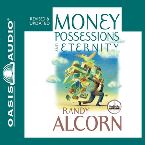 Money-possessions-and-eternity-audiobook
