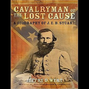 Cavalryman of the Lost Cause: A Biography of J. E. B. Stuart (Unabridged) audiobook download