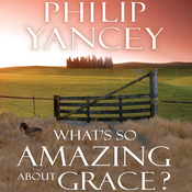 What's So Amazing About Grace? (Unabridged) audiobook download