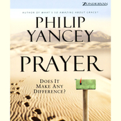 Prayer: Does It Make Any Difference? (Unabridged) audiobook download