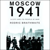Moscow 1941: A City and Its People at War (Unabridged) audiobook download