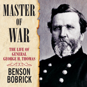 Master of War: The Life of General George H. Thomas (Unabridged) audiobook download