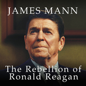 The Rebellion of Ronald Reagan: A History of the End of the Cold War (Unabridged) audiobook download