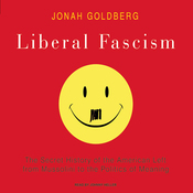 Liberal Fascism: The Secret History of the American Left (Unabridged) audiobook download