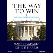 The Way to Win: Clinton, Bush, Rove, and How to Take the White House in 2008 (Unabridged) audiobook download