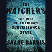 The Watchers: The Rise of America's Surveillance State (Unabridged) audiobook download