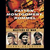 Patton, Montgomery, Rommel: Masters of War (Unabridged) audiobook download