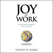 Joy at Work: A Revolutionary Approach to Fun on the Job (Unabridged) audiobook download