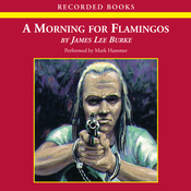 A Morning for Flamingoes: A Dave Robicheaux Novel (Unabridged) audiobook download