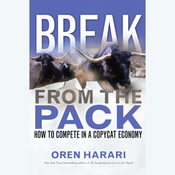 Break from the Pack: How to Compete in a Copycat Economy (Unabridged) audiobook download