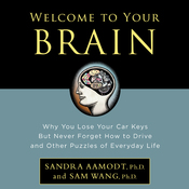 Welcome to Your Brain: Why You Lose Your Car Keys but Never Forget How to Drive and Other Puzzles of Everyday Life (Unabridged) audiobook download