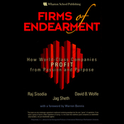 Firms of Endearment: How World-Class Companies Profit from Passion and Purpose (Unabridged) audiobook download