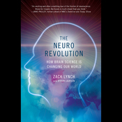 The Neuro Revolution: How Brain Science Is Changing Our World (Unabridged) audiobook download