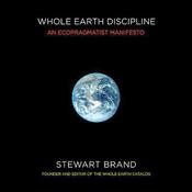 Whole Earth Discipline: An Ecopragmatist Mainfesto (Unabridged) audiobook download