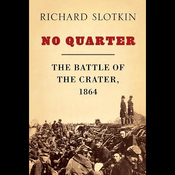 No Quarter: The Battle of the Crater, 1864 (Unabridged) audiobook download
