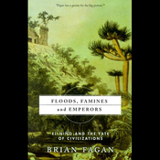 Floods, Famines, and Emperors: El Nino and the Fate of Civilization (Unabridged) audiobook download
