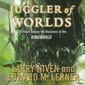 Juggler of Worlds: 200 Years Before the Discovery of the Ringworld (Unabridged) audiobook download