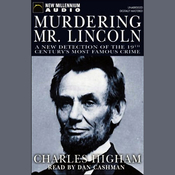 Murdering Mr. Lincoln: A New Detection of the 19th Century's Most Famous Crime (Unabridged) audiobook download