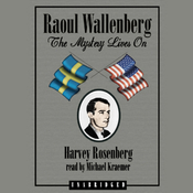 Raoul Wallenberg: The Mystery Lives On (Unabridged) audiobook download