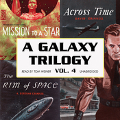 A Galaxy Trilogy, Volume 4: Across Time, Mission to a Star, and the Rim of Space (Unabridged) audiobook download